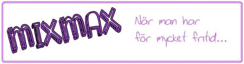 När man har för mycket fritid - då finns mixmax :)